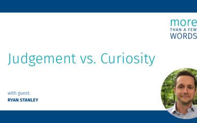 #504 Judgment vs Curiosity