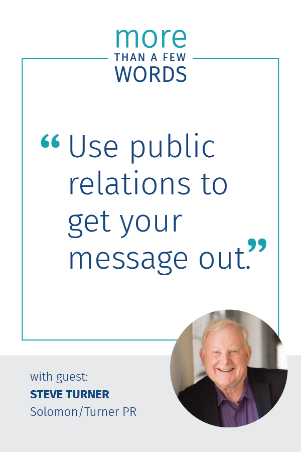 Steve Turner suggests you use public relations to get your message out.
