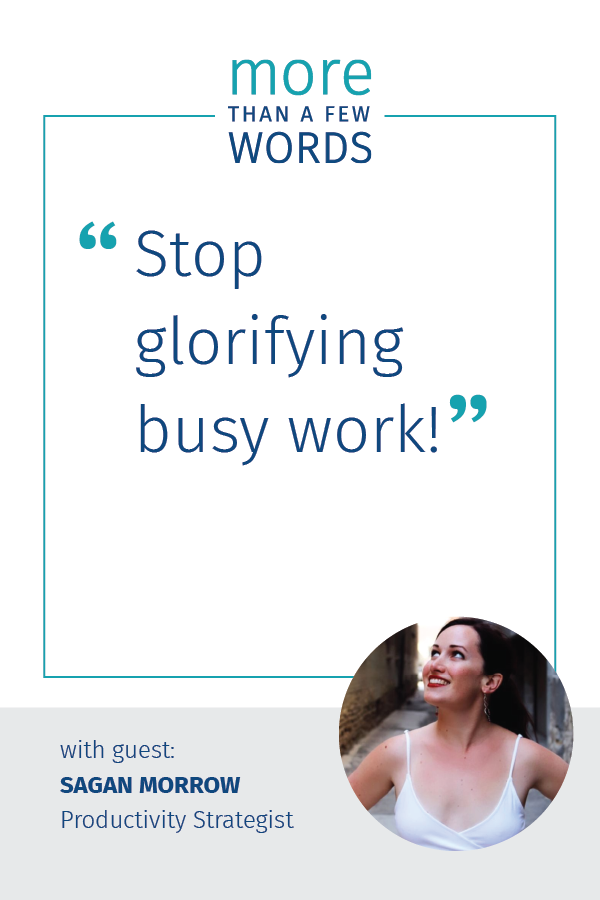 Sagan Morrow Stop glorifying busy work