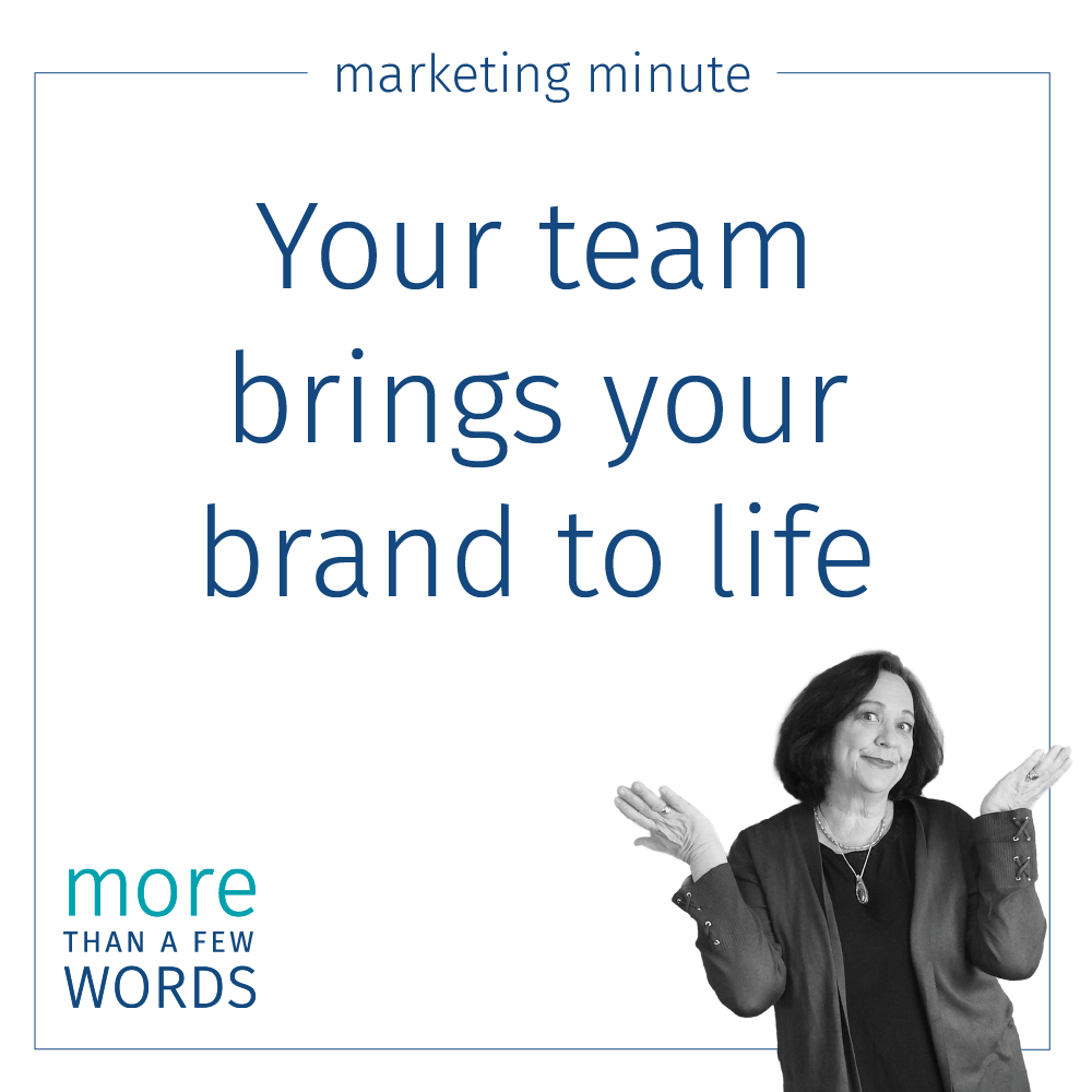Your team brings your brand to life