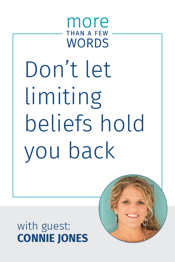Connie Jones Don't let limiting beliefs hold you back
