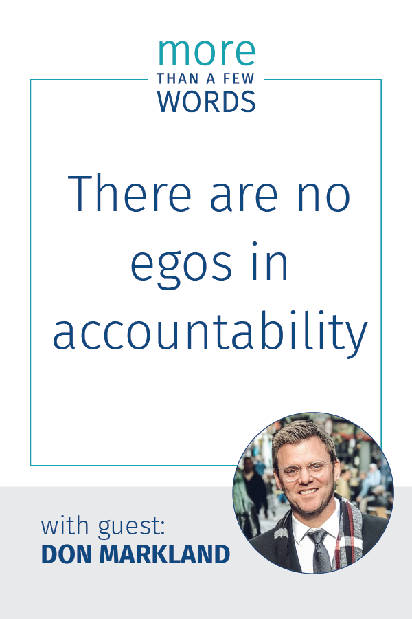there are no egos in accountability don markland
